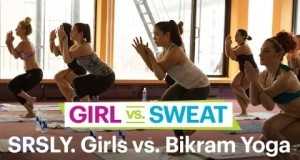 The SRSLY. Girls vs. Bikram Yoga – Comedians Try Hot New Workouts – SELF's Girl vs. Sweat